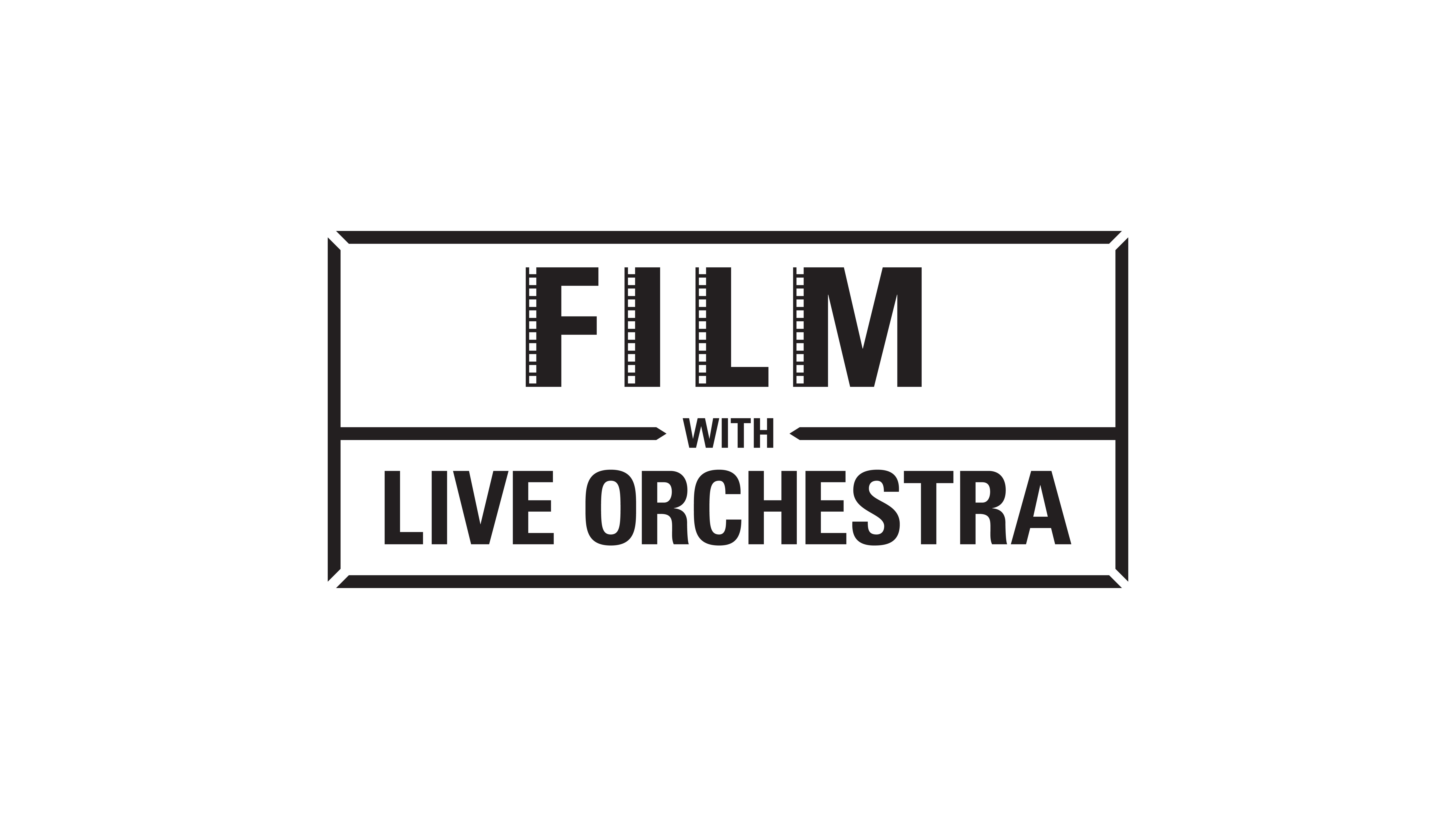 Film with Live Orchestra
